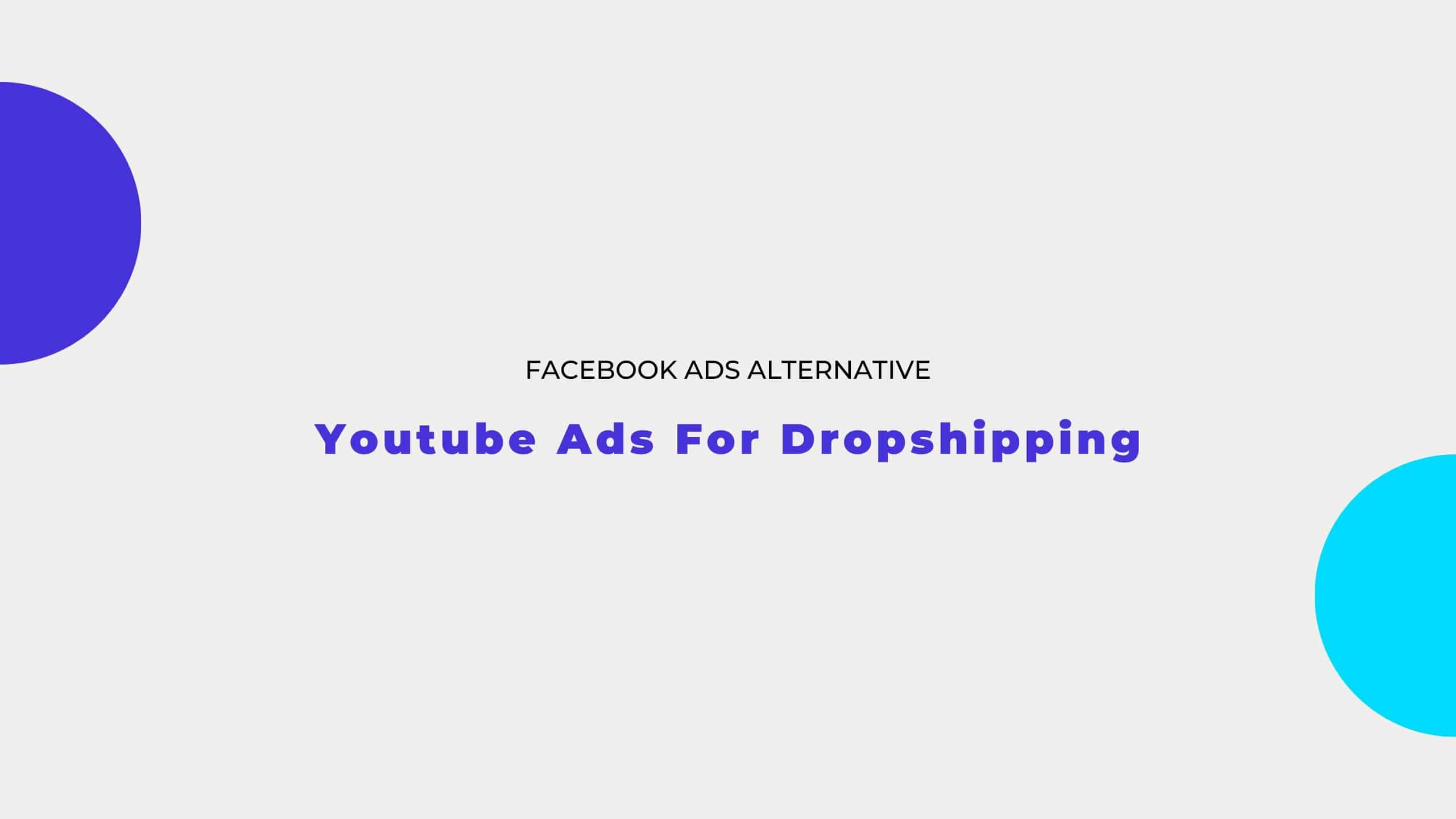Youtube Ads for Dropshipping