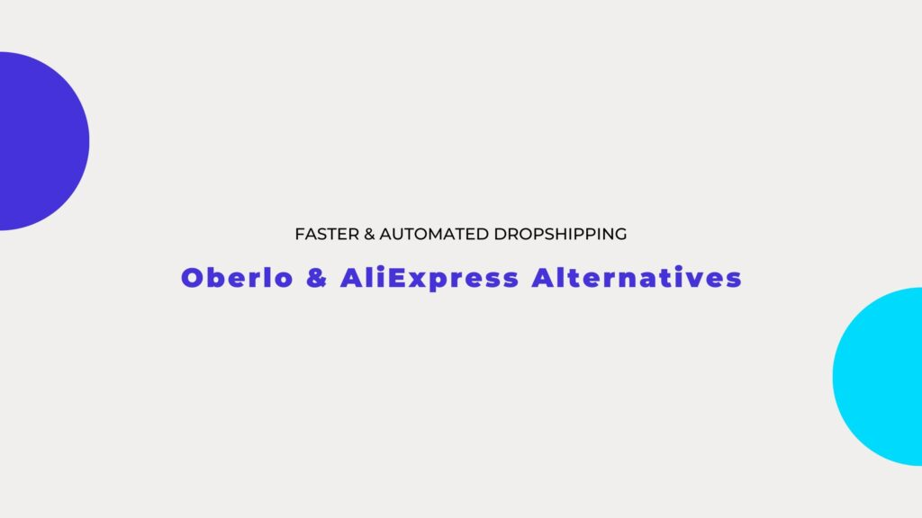 Oberlo and AliExpress Alternatives